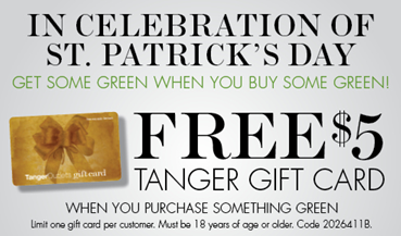 Tanger GC Offer Tanger Outlet: FREE $5 Gift Card with Any Green Purchase Coupon