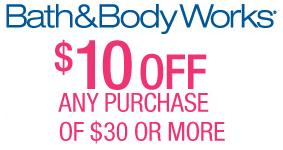 BBW1 Bath and Body Works: $10 off $30 Purchase Coupon